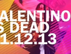 Valentino is Dead live 21.12.13